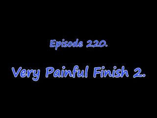 Episode 0220. Very Painful Finish 2 720
