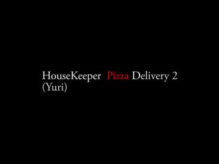 Naked Pizza Yuri Housekeeper Pizza Delivery 2
