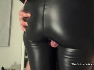 Porn online Chateau-Cuir – Fuck My leather leggings part 1