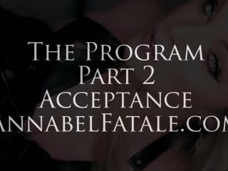 Annabel Fatale – The Program Part 2 – Acceptance