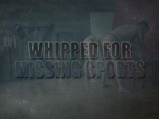 Casssandra, Nemesis – Whipped For Missing Sports