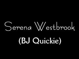 Serena-Westbrook-BJ-Quickie