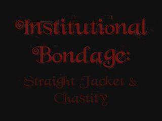 aliceinbondageland  flashback friday  straitjacket chastity belt tease  institutional bondage humane restraints  aliceinbondageland