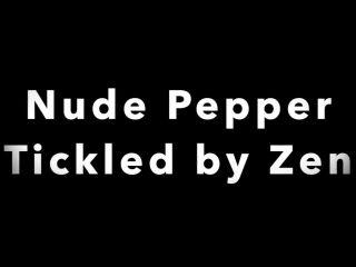 Nude pepper tickled by zen(porn)