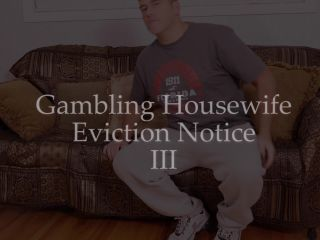 MandyFlores presents Mandy Flores in Gambling Housewife Eviction Notice III, big anal toys on anal porn