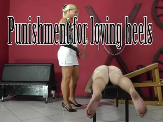 CRUEL MISTRESSES  Punishment for loving heels. Starring Lady Zita [CORPORAL PUNISHMENT, SPANKING, WHIPPING]