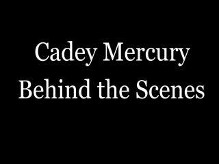 cadey-mercury-behind-the-scenes