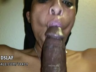 DSLAF – Best Head Ever Candidate From The Ghetto Chick- 2 Cumshots-Full Video