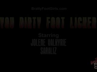 Bratty Foot Girls – Goddess Jolene Valkyrie, Sara Liz – Dirty Foot Licker